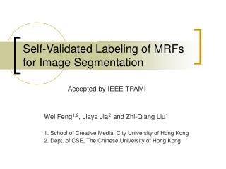 Self-Validated Labeling of MRFs for Image Segmentation