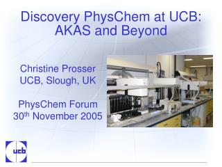 Discovery PhysChem at UCB: AKAS and Beyond