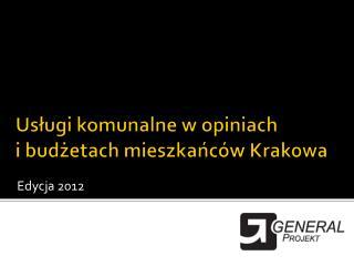 Usługi komunalne w opiniach  i budżetach mieszkańców Krakowa