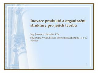 Inovace produktů a organizační struktury pro jejich tvorbu