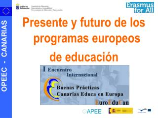 Presente y futuro de los programas europeos de educaci�n