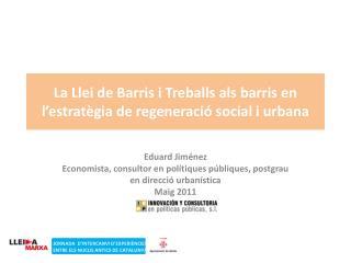 La Llei de Barris i Treballs als barris en l�estrat�gia de regeneraci� social i urbana