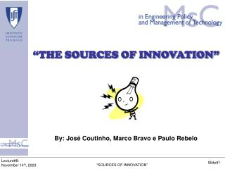 """""""THE SOURCES OF INNOVATION"""""""
