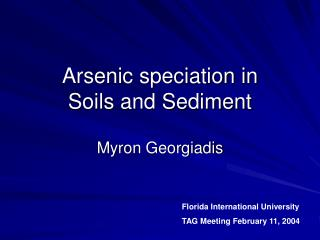 Arsenic speciation in  Soils and Sediment
