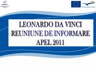 LEONARDO DA VINCI REUNIUNE DE INFORMARE APEL 2011