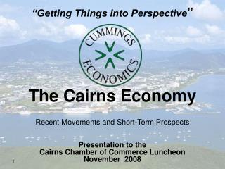 The Cairns Economy Recent Movements and Short-Term Prospects
