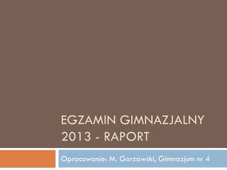 Egzamin gimnazjalny 2013 - raport
