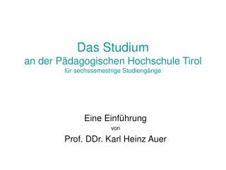 Das Studium an der Pädagogischen Hochschule Tirol für sechssemestrige Studiengänge