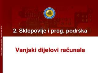 2. Sklopovlje i  prog . podrška