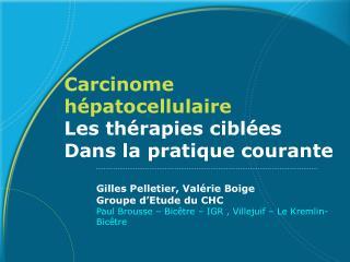 Carcinome h�patocellulaire Les th�rapies cibl�es Dans la pratique courante