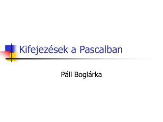 Kifejez ések a Pascalban