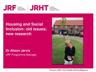 Housing and Social Inclusion: old issues; new research