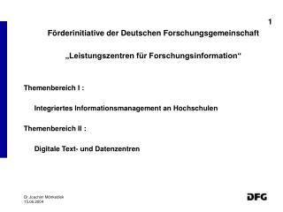 1      Förderinitiative der Deutschen Forschungsgemeinschaft