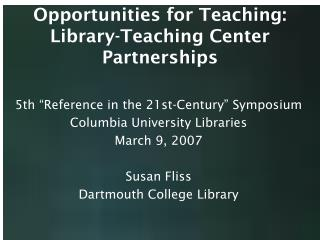 Opportunities for Teaching: Library-Teaching Center Partnerships