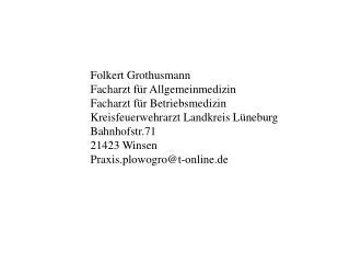 Folkert Grothusmann Facharzt für Allgemeinmedizin Facharzt für Betriebsmedizin