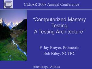 """"""" Computerized Mastery Testing A Testing Architecture """""""