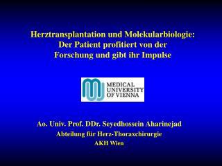 Ao. Univ. Prof. DDr. Seyedhossein Aharinejad Abteilung für Herz-Thoraxchirurgie AKH Wien
