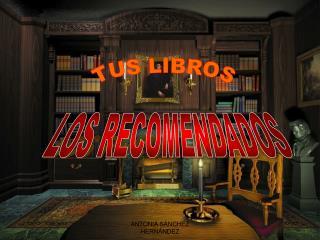 LOS RECOMENDADOS