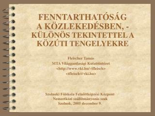 FENNTARTHATÓSÁG  A KÖZLEKEDÉSBEN, -  KÜLÖNÖS TEKINTETTEL A KÖZÚTI TENGELYEKRE