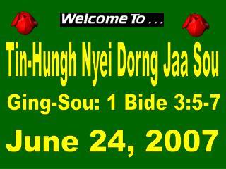 Tin-Hungh Nyei Dorng Jaa Sou