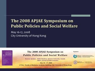 The 2008 APJAE Symposium on  Public Policies and Social Welfare