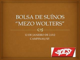 "BOLSA DE SUÍNOS  ""MEZO WOLTERS"""