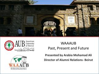 WAAAUB  Past, Present and Future