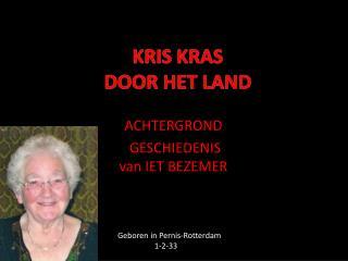 KRIS KRAS DOOR HET LAND
