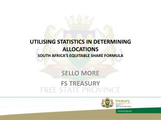 UTILISING STATISTICS IN DETERMINING ALLOCATIONS SOUTH AFRICA ' S EQUITABLE SHARE FORMULA
