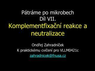Pátráme po mikrobech Díl VII. Komplementfixační reakce a neutralizace