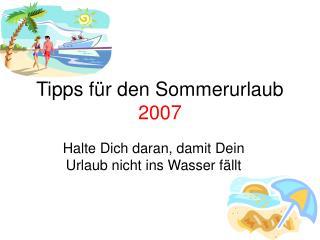 Tipps für den Sommerurlaub  2007