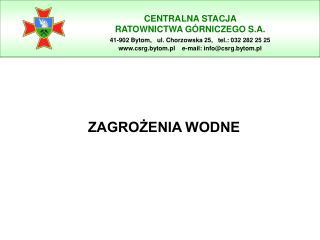 CENTRALNA STACJA  RATOWNICTWA G�RNICZEGO S.A.