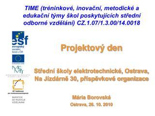 Projektový den Střední školy elektrotechnické, Ostrava, Na Jízdárně 30, příspěvkové organizace