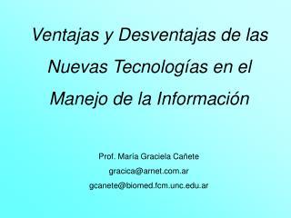 Ventajas y Desventajas de las  Nuevas Tecnologías en el  Manejo de la Información