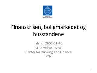Finanskrisen, boligmarkedet og husstandene