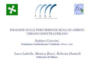 INDAGINE SULLE PERCORRENZE REALI IN AMBITO URBANO EDEXTRAURBANO Stefano Caserini,