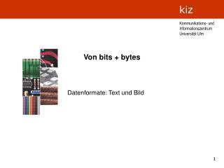 Von bits + bytes