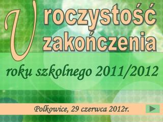 roku szkolnego 2011/2012