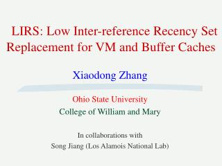 LIRS: Low Inter-reference Recency Set Replacement for VM and Buffer Caches