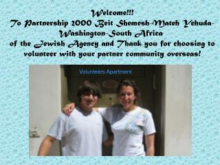 Welcome!!! To Partnership 2000 Beit Shemesh-Mateh Yehuda- Washington-South Africa