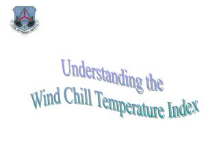 Understanding the Wind Chill Temperature Index