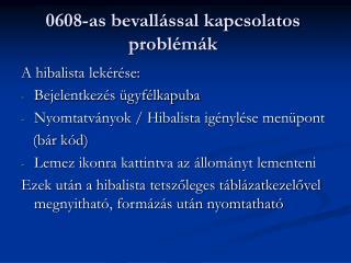 0608-as bevallással kapcsolatos problémák