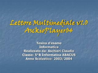 Lettore Multimediale v1.0 AsckioPlayer04