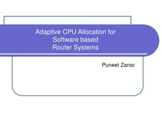 Adaptive CPU Allocation for Software based Router Systems