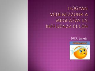 Hogyan védekezzünk  a  megfázás és influenza ellen