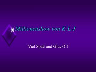 Millionenshow von K-L-J