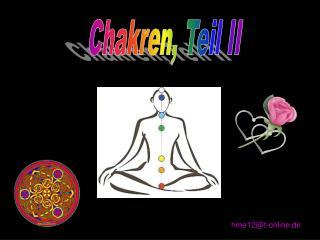 Chakren, Teil II