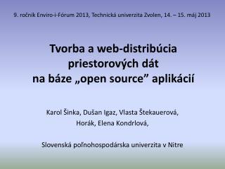 """Tvorba a web-distribúcia priestorových dát  na báze """"open source"""" aplikácií"""