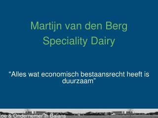 Martijn van den Berg  Speciality Dairy