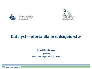 Catalyst – oferta dla przedsiębiorstw